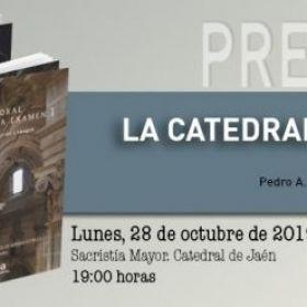 ESTA TARDE LA EDITORIAL DE LA UNIVERSIDAD DE JAÉN PRESENTA DOS VOLÚMENES PUBLICADOS QUE ESTÁN DEDICADOS A LA CATEDRAL DE JAÉN
